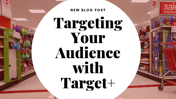 Targeting Your Audience With Target Plus™