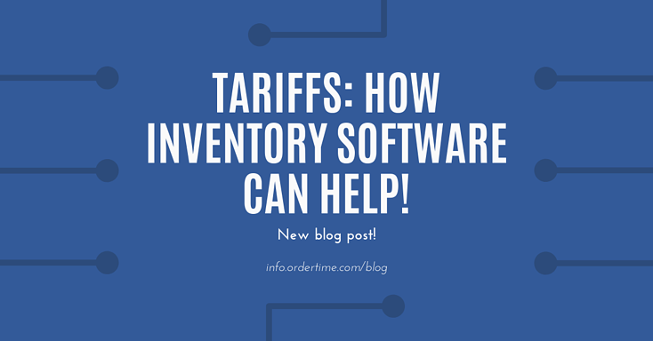 TARIFFS: How Inventory Software Can Help!