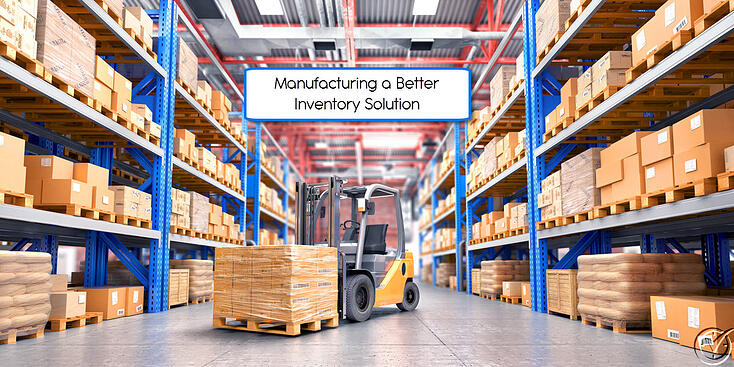 Manufacturing a Better Inventory Solution