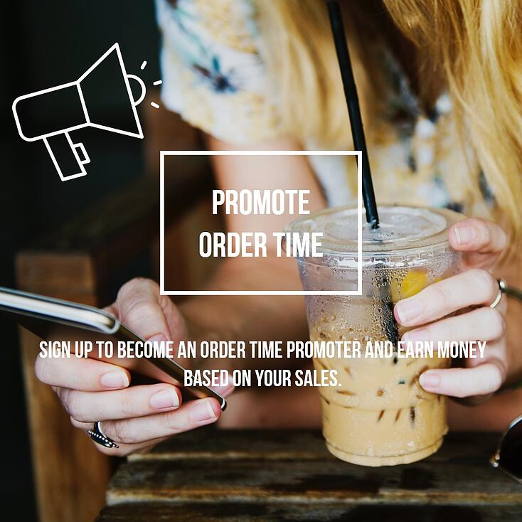 Promote Order Time, Earn Cash